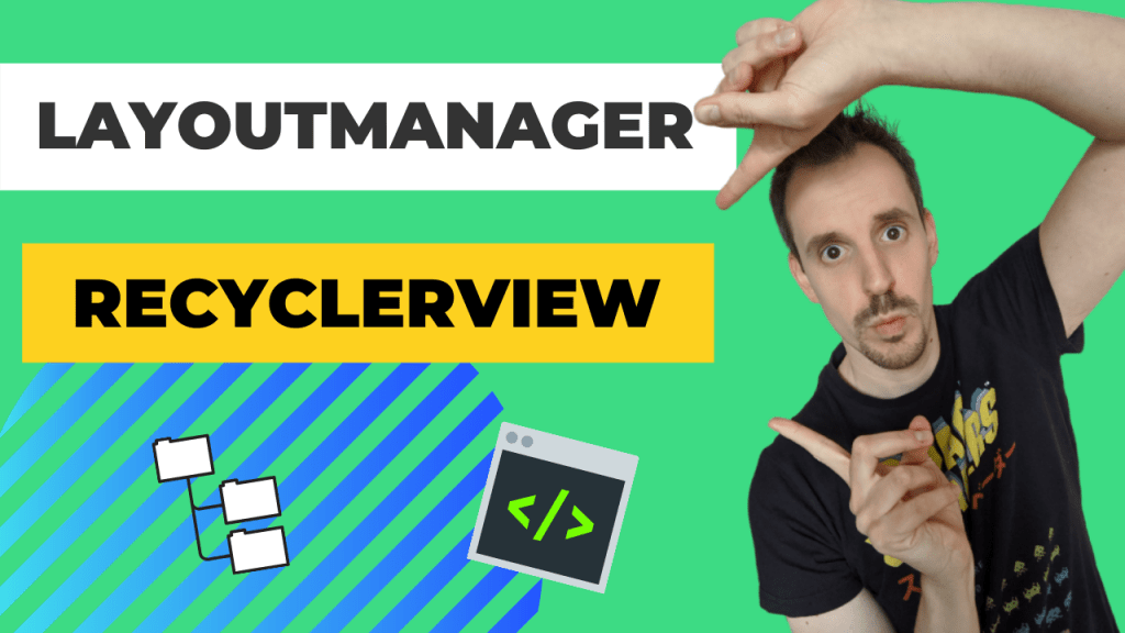 RecyclerView Layoutmanager